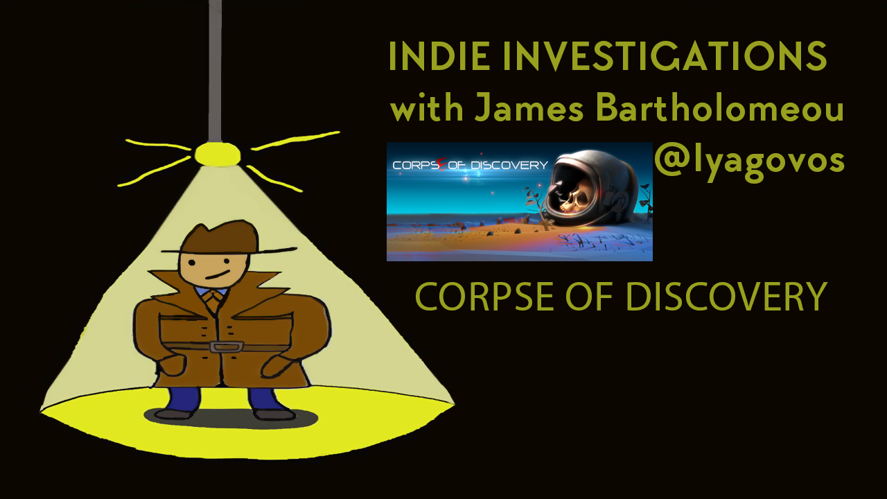 Indie Investigations: Corpse of Discovery