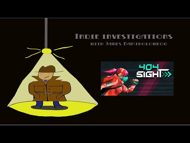Indie Investigations – 404Sight