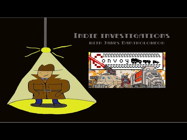 Indie Investigations – Convoy