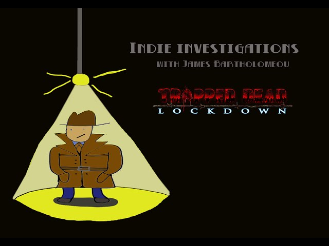 Indie Investigations Preview – Trapped Dead: Lockdown