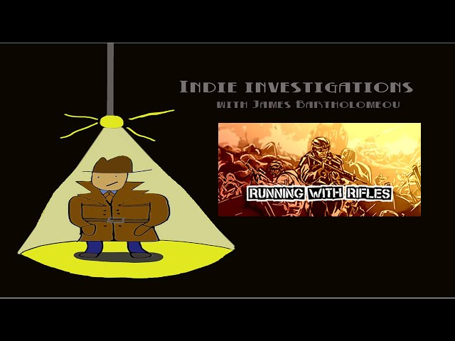 Indie Investigations – Running With Rifles