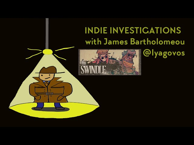 Indie Investigations: The Swindle