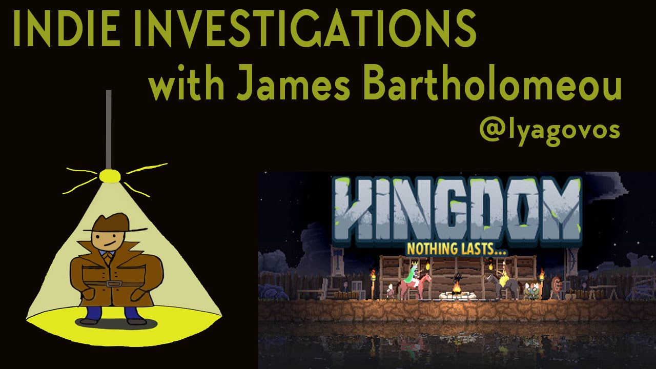 Indie Investigations: Kingdom