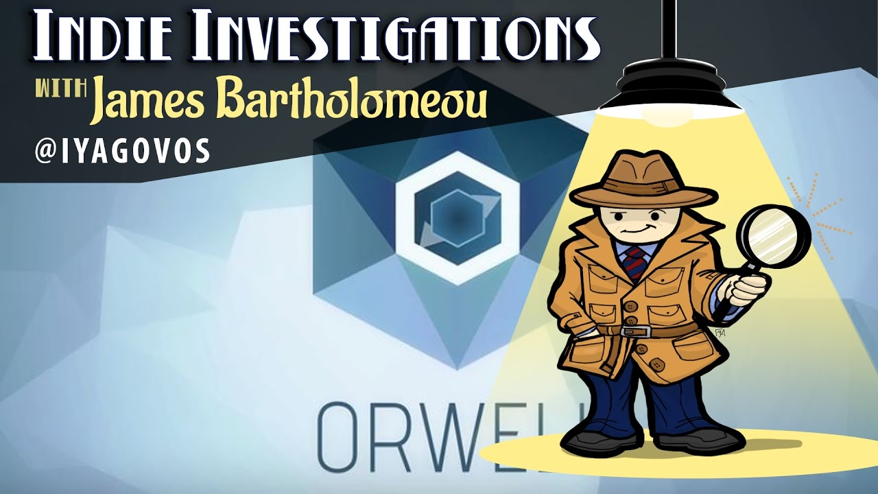 Let's take a look at Orwell – An Indie Investigation