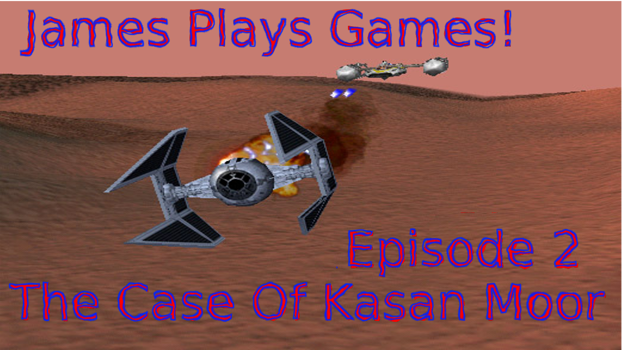 James Plays Games! Rogue Squadron Episode 2 – The Case Of Kasan Moor