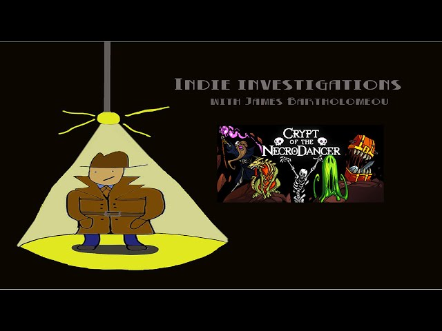 Indie Investigations – Crypt Of The Necrodancer