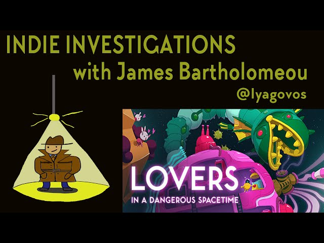 Indie Investigations: Lovers In A Dangerous Spacetime