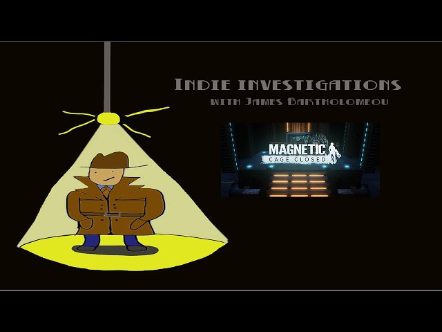 Indie Investigations – Magnetic: Cage Closed