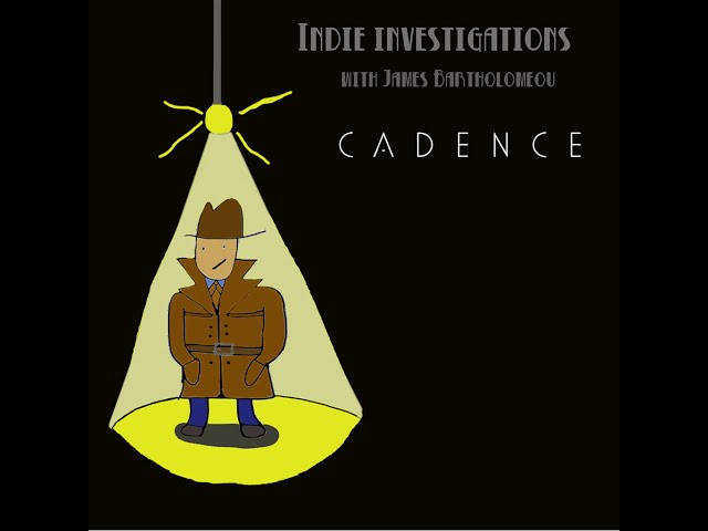 Indie Investigations Preview – Cadence