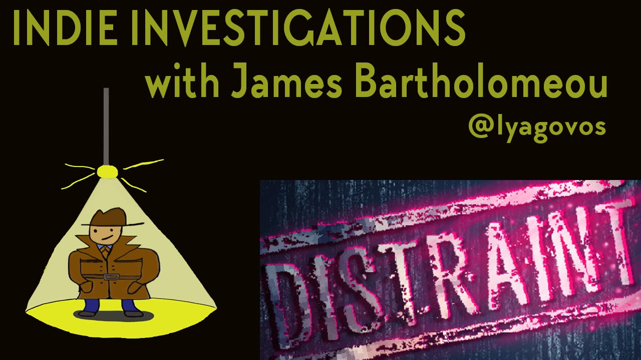 Indie Investigations: DISTRAINT