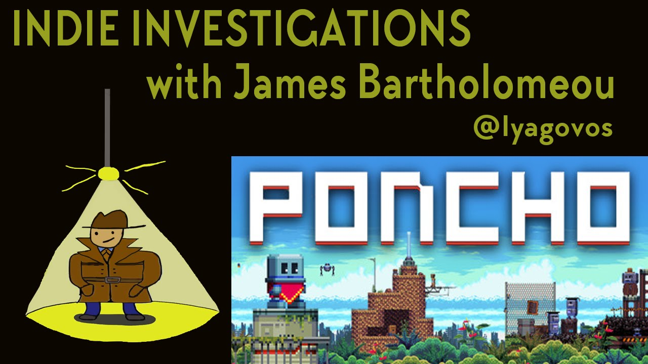 Indie Investigations: Ponco